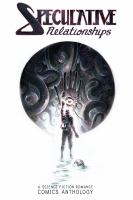 Cover image for Speculative relationships. Volume 1 : a science fiction romance comics anthology