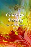 Cover image for Courage rising : April - August 1871
