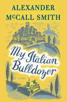 Cover image for My Italian bulldozer : a novel