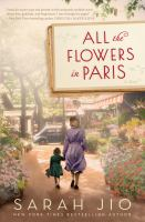 Cover image for All the flowers in Paris : a novel
