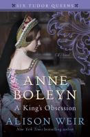 Cover image for Anne Boleyn, a king's obsession : a novel