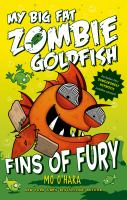 Cover image for My big fat zombie goldfish. Fins of fury