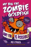 Cover image for My big fat zombie goldfish. Any fin is possible