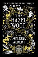 Cover image for The Hazel Wood : a novel