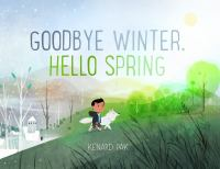 Cover image for Goodbye winter, Hello spring.