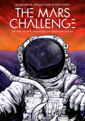 Cover image for The Mars challenge : the past, present, and future of human spaceflight
