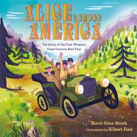 Cover image for Alice across America : the story of the first women's cross-country road trip