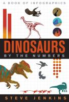 Cover image for Dinosaurs by the numbers : a book of infographics