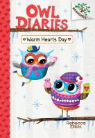 Cover image for Owl diaries. Warm Hearts Day