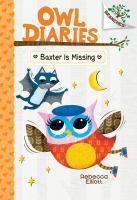 Cover image for Owl diaries. Baxter is missing