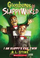 Cover image for Goosebumps Slappyworld. I am Slappy's evil twin
