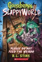Cover image for Goosebumps Slappyworld. Please do not feed the weirdo