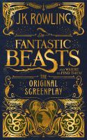 Cover image for Fantastic beasts and where to find them : the original screenplay