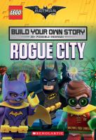 Cover image for The LEGO Batman movie. Rogue City : build your own story
