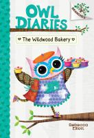 Cover image for Owl diaries. The Wildwood Bakery