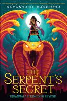Cover image for Kiranmala and the kingdom beyond. The serpent's secret