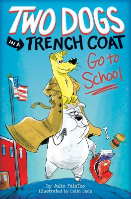 Cover image for Two dogs in a trench coat go to school