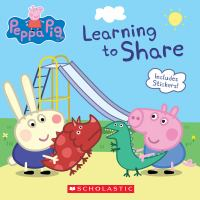 Cover image for Peppa Pig. Learning to share