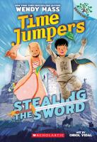 Cover image for Time jumpers. Stealing the sword!
