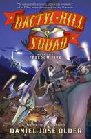 Cover image for Dactyl Hill Squad. Book two, Freedom fire