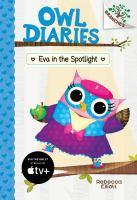 Cover image for Owl diaries. Eva in the spotlight