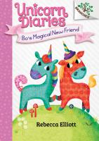 Cover image for Unicorn diaries. Bo's magical new friend