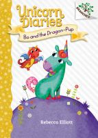 Cover image for Unicorn diaries. Bo and the dragon-pup