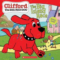 Cover image for Clifford the big red dog. The big island race