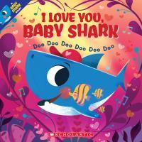 Cover image for I love you, baby shark : doo doo doo doo doo doo