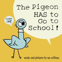 Cover image for The pigeon has to go to school!