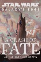 Cover image for Star wars. A crash of fate