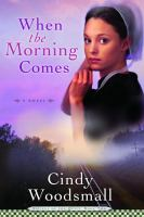 Cover image for When the morning comes : a novel
