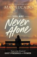 Cover image for You are never alone : trust in the miracle of God's presence and power