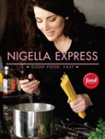 Cover image for Nigella express : good food, fast