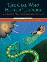 Cover image for The girl who helped thunder and other Native American folktales