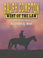 Cover image for West of the law : a Ralph Compton novel