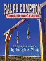 Cover image for Ralph Compton Blood on the gallows : a Ralph Compton novel