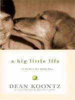 Cover image for A big little life : a memoir of a joyful dog