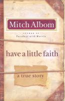 Cover image for Have a little faith : a true story