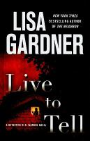 Cover image for Live to tell : a Detective D.D. Warren novel