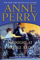 Cover image for Midnight at Marble Arch : a Charlotte and Thomas Pitt novel