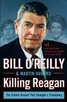 Cover image for Killing Reagan : the violent assault that changed the presidency