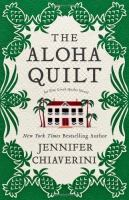 Cover image for The aloha quilt : an Elm Creek Quilts novel