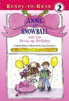 Cover image for Annie and Snowball and the dress-up birthday