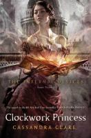 Cover image for The infernal devices. Book three, Clockwork princess