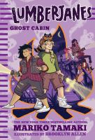 Cover image for Lumberjanes. Ghost cabin, book four