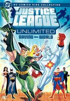 Cover image for Justice League unlimited saving the world