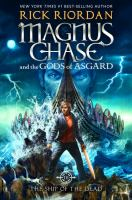 Cover image for Magnus Chase and the gods of Asgard. The ship of the dead