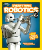 Cover image for National Geographic kids. Everything robotics