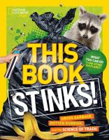 Cover image for This book stinks! : gross garbage, rotten rubbish, and the science of trash